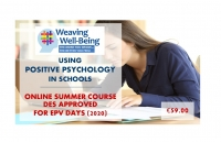 Weaving Well-Being: Using Positive Psychology in Schools – Online Summer Course (DES Approved)